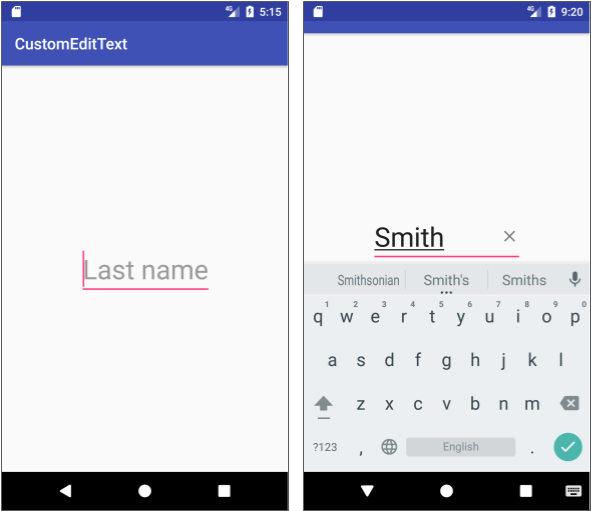 The CustomEditText app shows a custom EditText view with an X to the right of the text for clearing the text.