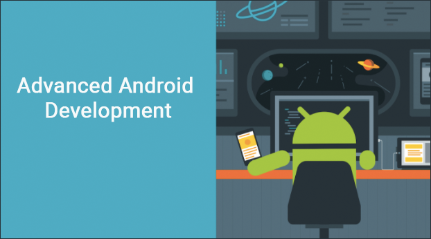 Advanced Android Development | Training Courses | Android Developers